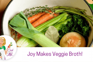 Joy Makes Veggie Broth